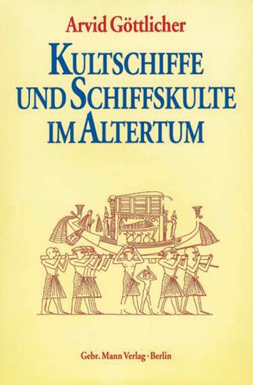 Kultschiffe und Schiffskulte im Altertum.