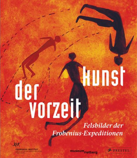 Kunst der Vorzeit. Felsbilder der Frobenius-Expeditionen.