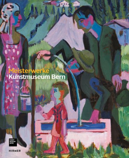 Kunstmuseum Bern. Meisterwerke.