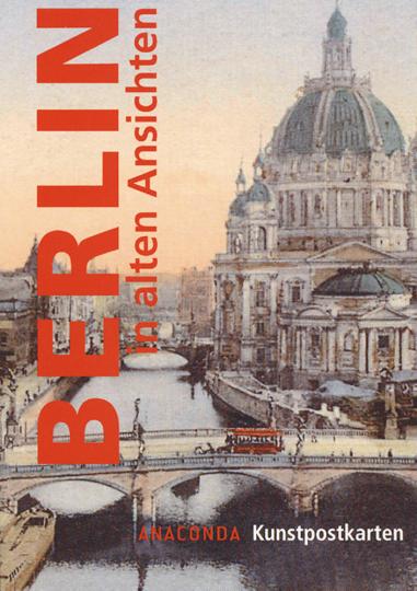 Kunstpostkarten Berlin in alten Ansichten.