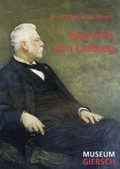 Kunstschätze des Mäzens Heinrich von Liebieg.