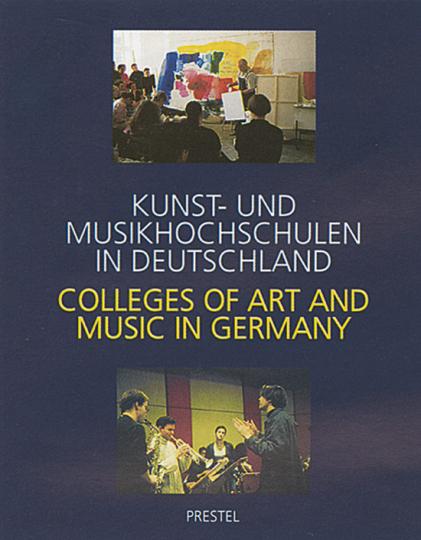 Kunst- und Musikhochschulen in Deutschland. Colleges of Art and Music in Germany.