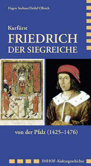 Kurfürst Friedrich der Siegreiche von der Pfalz 1425-1476.