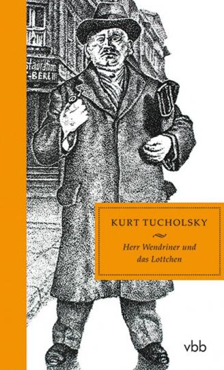Kurt Tucholsky. Herr Wendriner und das Lottchen.