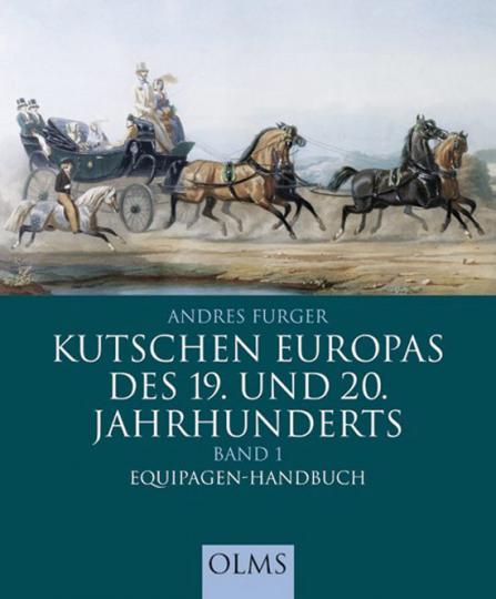 Kutschen Europas des 19. und 20. Jahrhunderts Band 1