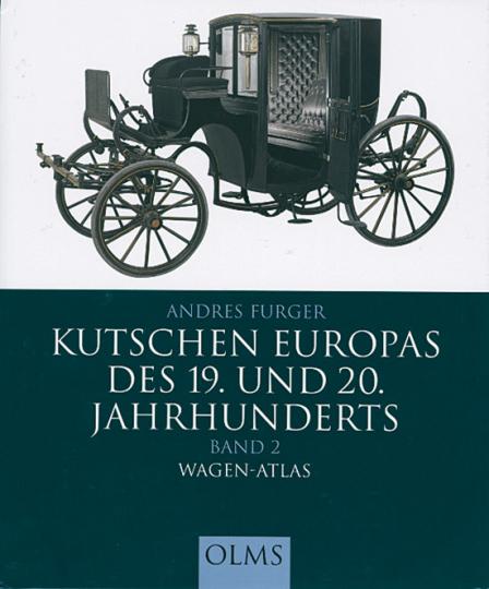 Kutschen Europas des 19. und 20. Jahrhunderts - Band 2: Wagen-Atlas
