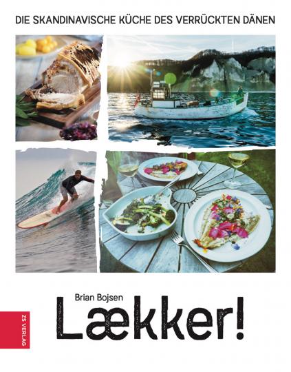 Laekker! Die skandinavische Küche des verrückten Dänen.