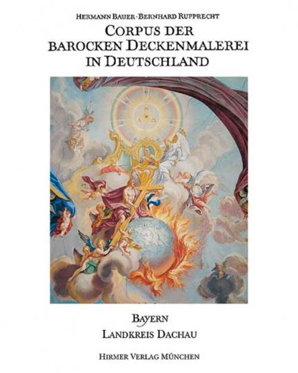 Landkreis Dachau. Corpus der barocken Deckenmalerei in Deutschland - Bayern. Band 5.