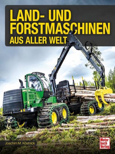 Land- und Forstmaschinen aus aller Welt.