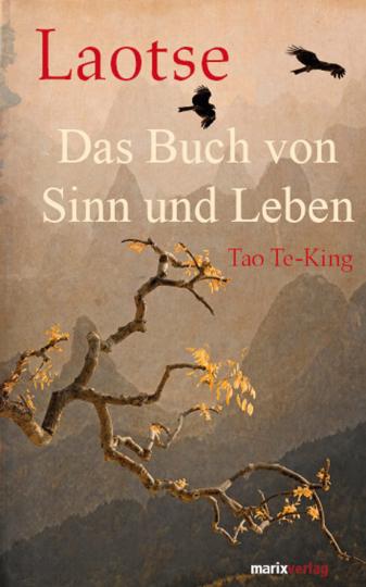 Laotse. Das Buch von Sinn und Leben. Tao te-King.