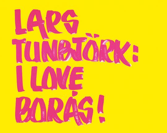 Lars Tunbjörk. I Love Boras.