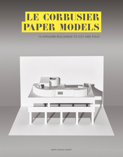 Le Corbusier Paper Models. 10 Kirigami Buildings To Cut And Fold.