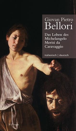 Leben des Michelangelo Merisi da Caravaggio.