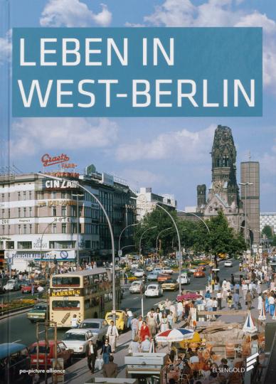 Leben in West-Berlin. Alltag in Bildern 1945-1990.