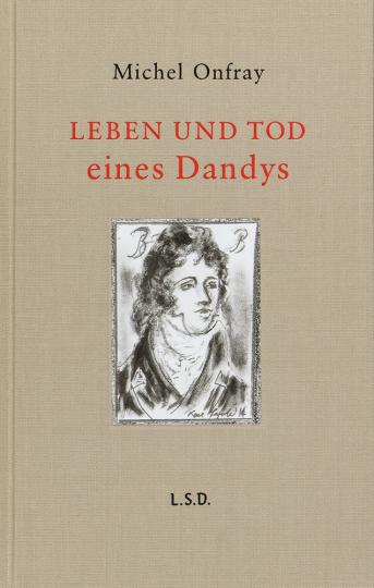 Leben und Tod eines Dandys. Die Konstruktion eines Mythos.