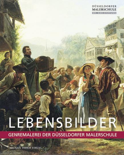 Lebensbilder. Genremalerei der Düsseldorfer Malerschule