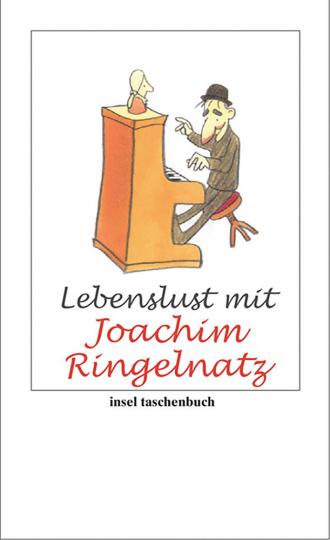 Lebenslust mit Joachim Ringelnatz.
