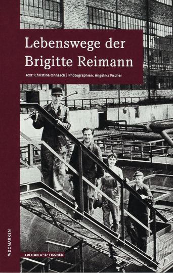 Lebenswege der Brigitte Reimann.