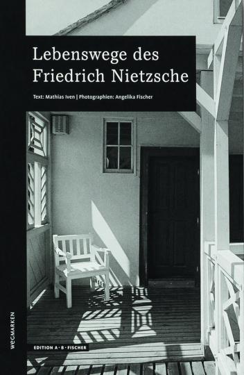 Lebenswege des Friedrich Nietzsche.