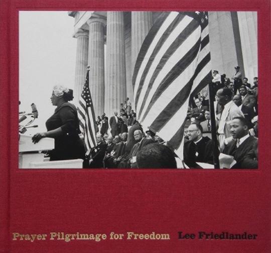 Lee Friedlander. Prayer Pilgrimage for Freedom. Gebetspilgerreise für die Freiheit.