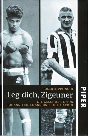 Leg dich, Zigeuner - Die Geschichte von Johann Trollmann und Tull Harder