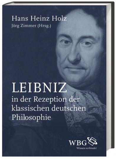 Leibniz in der Rezeption der klassischen deutschen Philosophie.