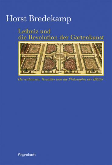 Leibniz und die Revolution der Gartenkunst.