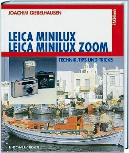 Leica Minilux Zoom - Technik, Tips und Tricks