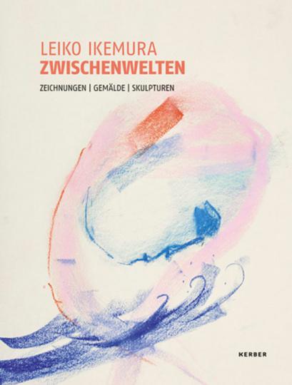 Leiko Ikemura. Zwischenwelten. Zeichnungen, Gemälde, Skulpturen.
