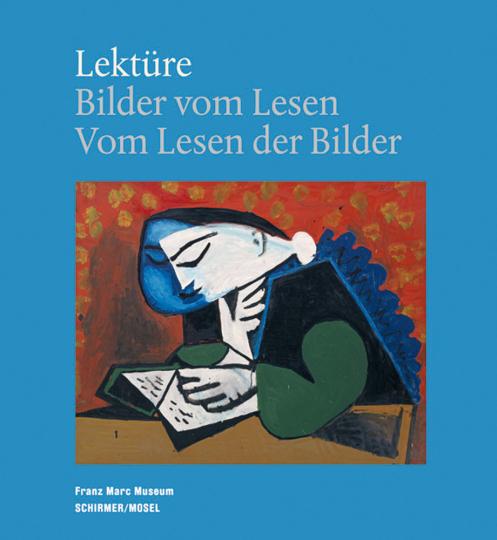 Lektüre. Bilder vom Lesen. Vom Lesen der Bilder.