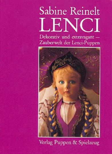 Lenci. Dekorativ und extravagant. Zauberwelt der Lenci-Puppen.
