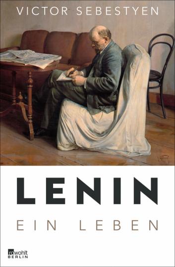 Lenin. Ein Leben.