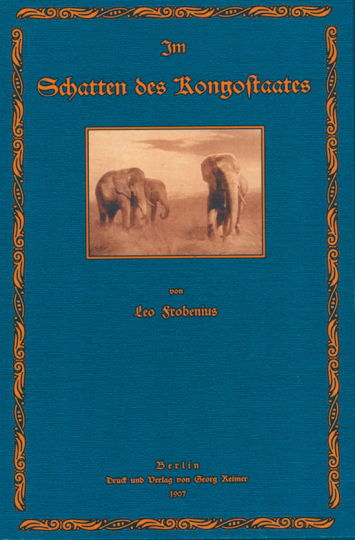 Leo Frobenius. Im Schatten des Kongostaates. Faksimile-Reprint.