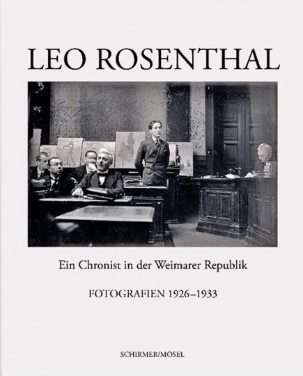 Leo Rosenthal. Ein Chronist in der Weimarer Republik.