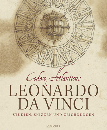 Leonardo da Vinci - Codex Atlanticus. Studien, Skizzen und Zeichnungen.