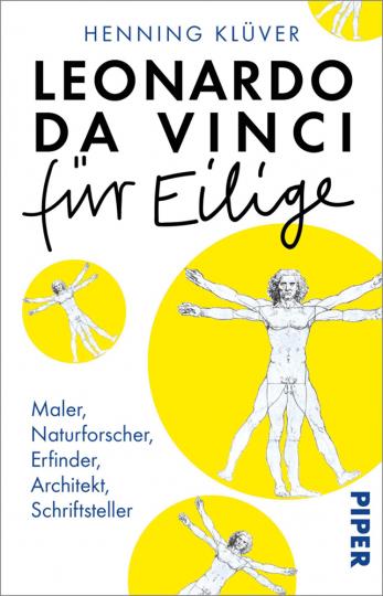 Leonardo da Vinci für Eilige. Maler, Naturforscher, Erfinder, Architekt, Schriftsteller.