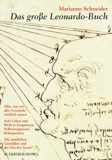 Leonardo da Vinci. Das große Leonardo-Buch. Sein Leben und Werk in Zeugnissen, Selbstzeugnissen und Dokumenten.