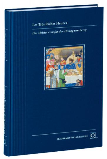 Les Très Riches Heures - Kunstbuchedition mit Original-Faksimile-Bogen