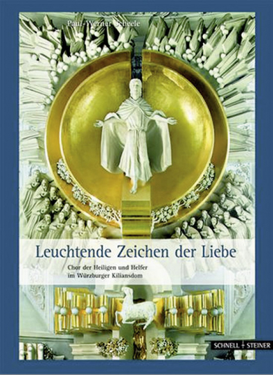 Leuchtende Zeichen der Liebe. Chor der Heiligen und Helfer im Würzburger Kiliansdom.