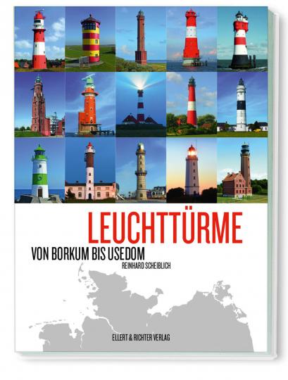Leuchttürme. Von Borkum bis Usedom.