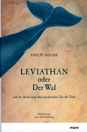 Leviathan oder Der Wal. Auf der Suche nach dem mythischen Tier der Tiefe