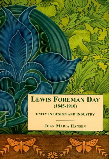 Lewis F. Day (1845-1910). Unity in Design and Industry. Die Einheit von Design und Industrie.