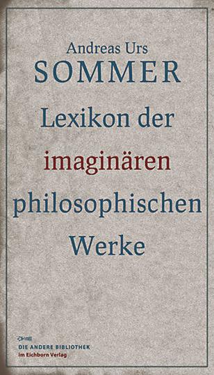 Lexikon der imaginären philosophischen Werke.