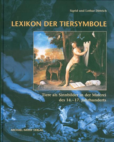 Lexikon der Tiersymbole - Tiere als Sinnbilder in der Malerei des 14.-17. Jhs