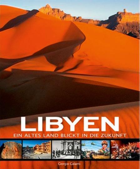 Libyen. Ein altes Land blickt in die Zukunft.