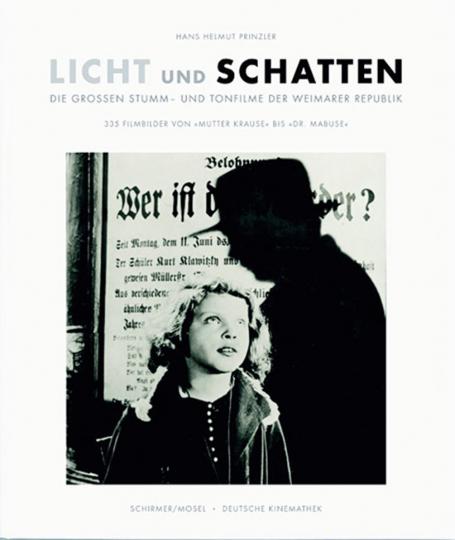 Licht und Schatten. Filme der Weimarer Republik 1918-1933.