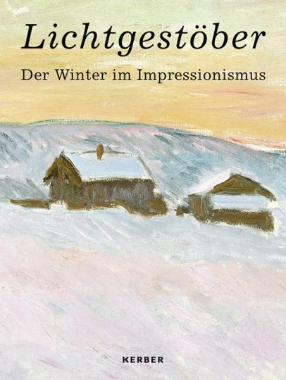 Lichtgestöber. Der Winter im Impressionismus.