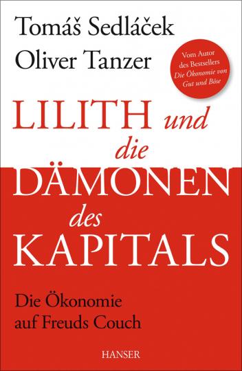 Lilith und die Dämonen des Kapitals. Die Ökonomie auf Freuds Couch.