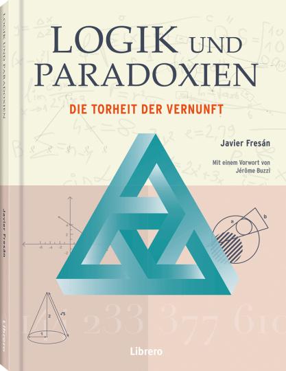 Logik und Paradoxien. Die Torheit der Vernunft.