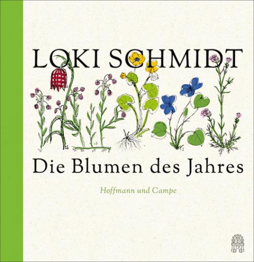 Loki Schmidt. Die Blumen des Jahres.